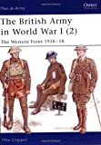 The British Army in World War I (2): The Western Front 1916-18 (Men-at-Arms)