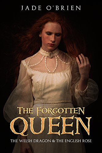 The Forgotten Queen (The Welsh Dragon & The English Rose Book 1) (Dragon Rose)