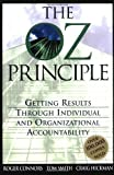 img - for The Oz Principle: Getting Results Through Individual & Organizational Accountability Paperback October 1, 1998 book / textbook / text book
