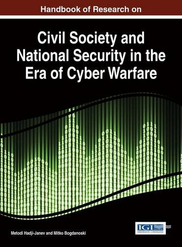 Handbook of Research on Civil Society and National Security in the Era of Cyber Warfare (Advances in Digital Crime, Fore