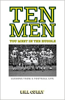 Ten Men You Meet in the Huddle: Lessons from a Football Life