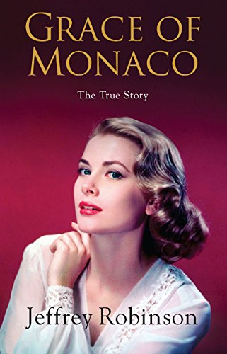 Amazon grace of monaco the true story ebook jeffrey grace of monaco the true story by robinson jeffrey fandeluxe Document