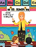 Miss Sunshine and the First Day of Kindergarten, Lori Ambrose, 1469163896