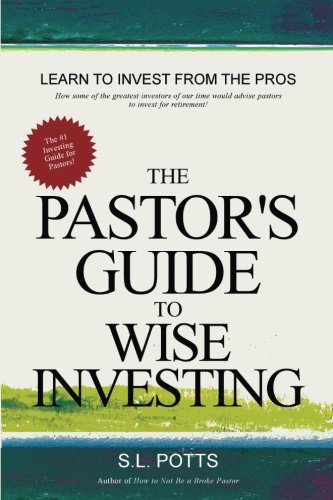 The Pastor's Guide to Wise Investing — Brokepastor