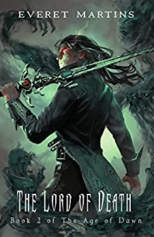 The Lord of Death (The Age of Dawn Book 2) by [Martins, Everet]