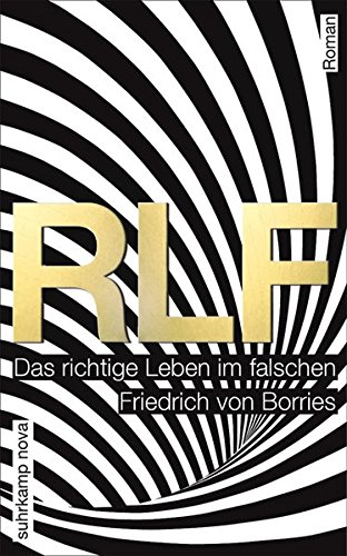 RLF: Das richtige Leben im falschen. Roman (suhrkamp taschenbuch)
