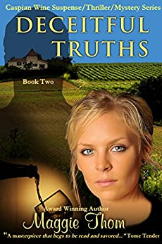 Deceitful Truths: Suspense/Thriller/Mystery Series (The Caspian Wine Suspense/Thriller/Mystery Series Book 2) by [Thom, Maggie]