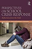 img - for Perspectives on School Crisis Response: Reflections from the Field book / textbook / text book