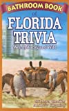 Bathroom Book of Florida Trivia, Michael Shaffer and Andrew Fleming, 1897278241