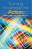 Turning Knowledge into Action : What's Data Got to Do with It?, Petrides, Lisa A., 1931300399