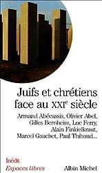 Juifs et Chretiens Face au Xxi Siecle