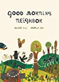 Image of Good Morning  Neighbor: (Picture book on sharing, kindness, and working as a team, ages 4-8)