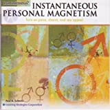 Instantaneous Personal Magnetism -- Turn on poise, charm and sex appeal