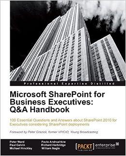 Microsoft SharePoint for Business Executives: Q&A Handbook by Peter Ward, Pavlo Andrushkiw, Richard Harbridge, Paul Galvin (2012)