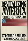 Revitalizing America, Ronald E. Muller, 0671248898