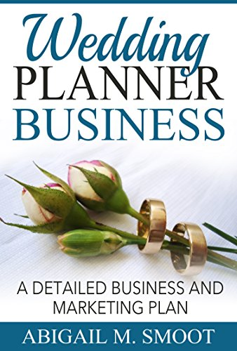 Wedding Planner Business: A Detailed Business and Marketing Plan