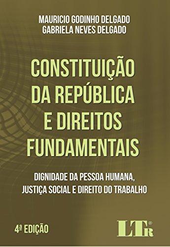Constituição da República e Direitos Fundamentais. Dignidade da Pessoa Humana, Justiça Social e Direito do Trabalho