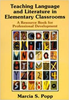 Book Teaching Language and Literature in Elementary Classrooms: A Resource Book for Professional Development