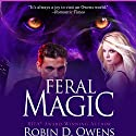Feral Magic Audiobook by Robin D. Owens Narrated by Natasha Soudek