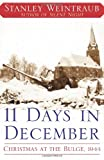 11 Days in December: Christmas at the Bulge, 1944