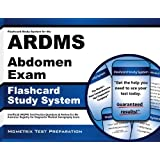 Flashcard Study System for the ARDMS Abdomen Exam: Unofficial ARDMS Test Practice Questions & Review for the American Registry for Diagnostic Medical Sonography Exam (Cards)