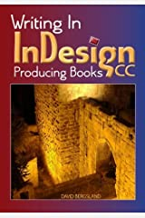 Writing In InDesign CC Producing Books Paperback
