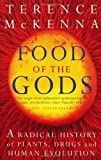 Food Of The Gods: A Radical History of Plants, Drugs and Human Evolution