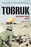 Tobruk, William F. Buckingham, 0752445014