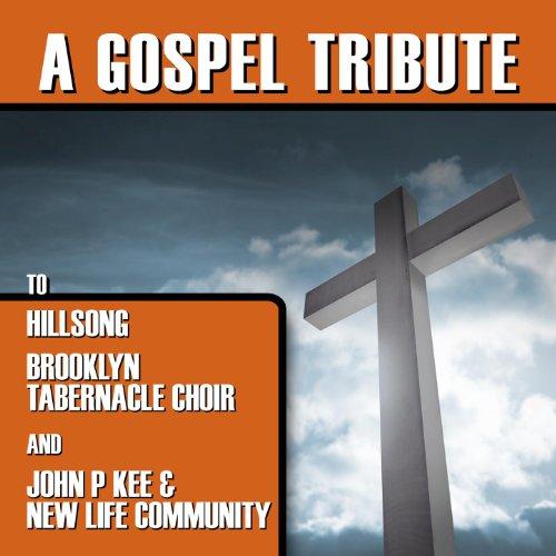 A Gospel Tribute To Hillsong, ...