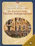 The American Colonies Declare Independence, Dale Anderson, 0836859359