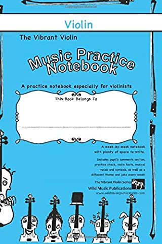 The Vibrant Violin Music Practice Notebook: A joke-filled music notebook especially for violinists. (Violin Practice Notebook)