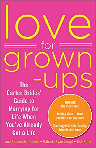 Love for Grown-ups: The Garter Brides\' Guide to Marrying for Life ...