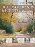 Trees, Woodland and Forests in Watercolour, Geoff Kersey, 184448761X