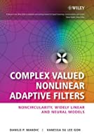 Complex Valued Nonlinear Adaptive Filters Front Cover