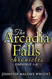 The Arcadia Falls Chronicles by Jennifer Malone Wright ebook deal