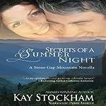 Secrets of a Summer Night: A Stone Gap Mountain Novel  | Kay Stockham