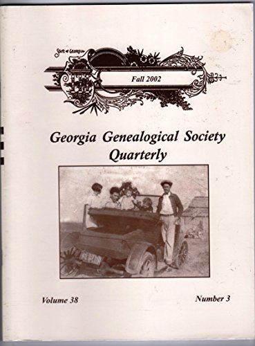Georgia Genealogical Society Quarterly Volume 38 Number 3 Fall 2002 -