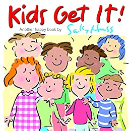 Kids Get It! (Delightful, Rhyming Bedtime Story/Children's Picture Book About Self-Worth) by [Huss, Sally]