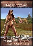 Bikini Girls on Dinosaur Planet/Bikini Goddesses by Misty Mundae
