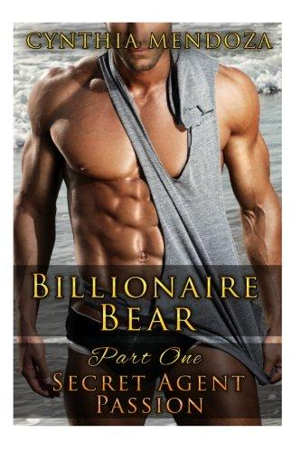 Billionaire Bear: Part One: Secret Agent Passion (Bear Shifter, Romantic Suspense, Action Romance Series) ebook