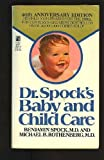 Baby and Child Care, Benjamin Spock and Michael B. Rothenberg, 0671695290