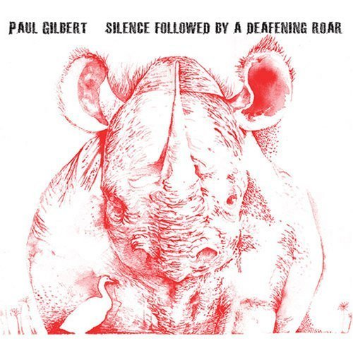 Silence Followed by a Deafening Roar by Paul Gilbert (2008) Audio CD