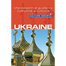 Ukraine - Culture Smart!: The Essential Guide to Customs & Culture: The Essential Guide to Customs & Culture