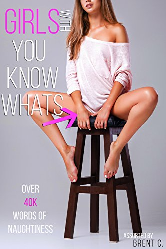 Girls With You Know Whats Transgender Futanari Femdom Erotica By C