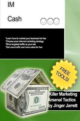 IM Cash (Killer Marketing Arsenal Tactics Book 10)