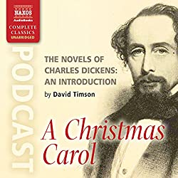 The Novels of Charles Dickens: An Introduction by David Timson to A Christmas Carol