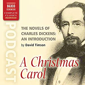 The Novels of Charles Dickens: An Introduction by David Timson to A Christmas Carol Speech