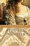 Figures in Silk, Vanora Bennett, 0061689858