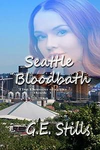 Seattle Bloodbath (The Demon Slayers) (Volume 3)