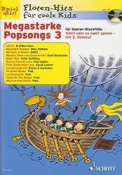 Megastarke Popsongs: Band 3. 1-2 Sopran-Blockflöten. Ausgabe mit CD. (Flöten-Hits für coole Kids)